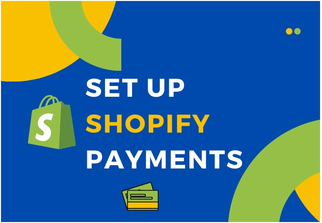 How To Set up Shopify Payments For An eCommerce Store